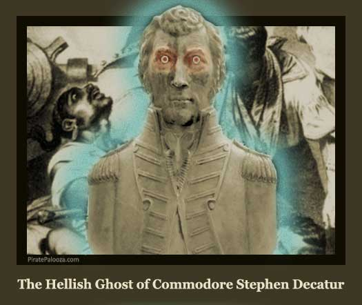 The Hellish Ghost of Commodore Stephen Decatur